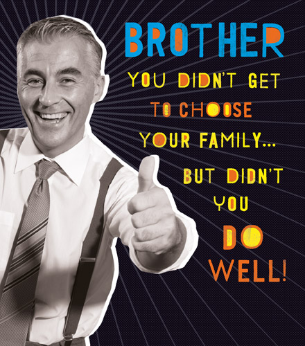 Didn't Get to Choose Brother Birthday Card