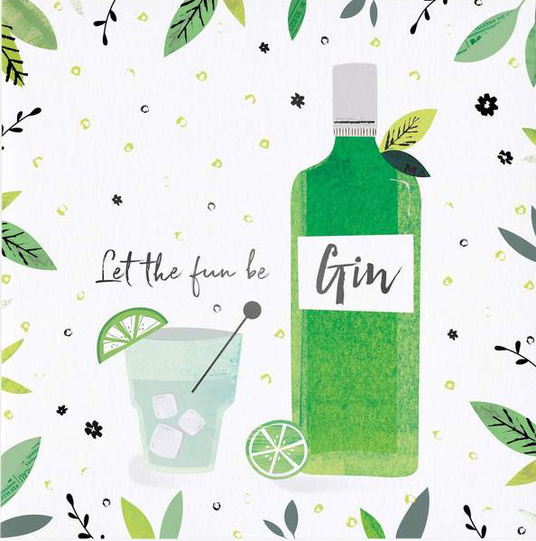 Let The Fun Be Gin Birthday Card