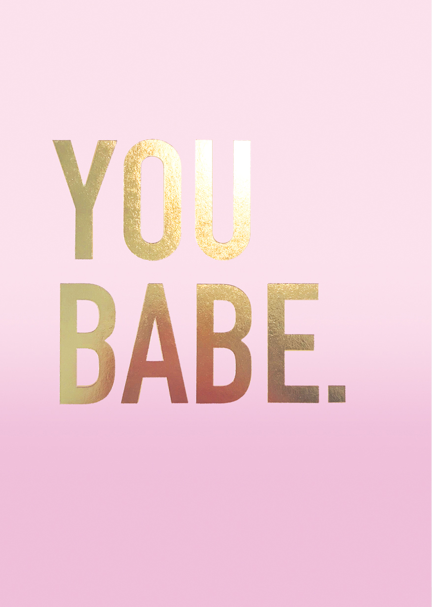 You Babe Greeting Card