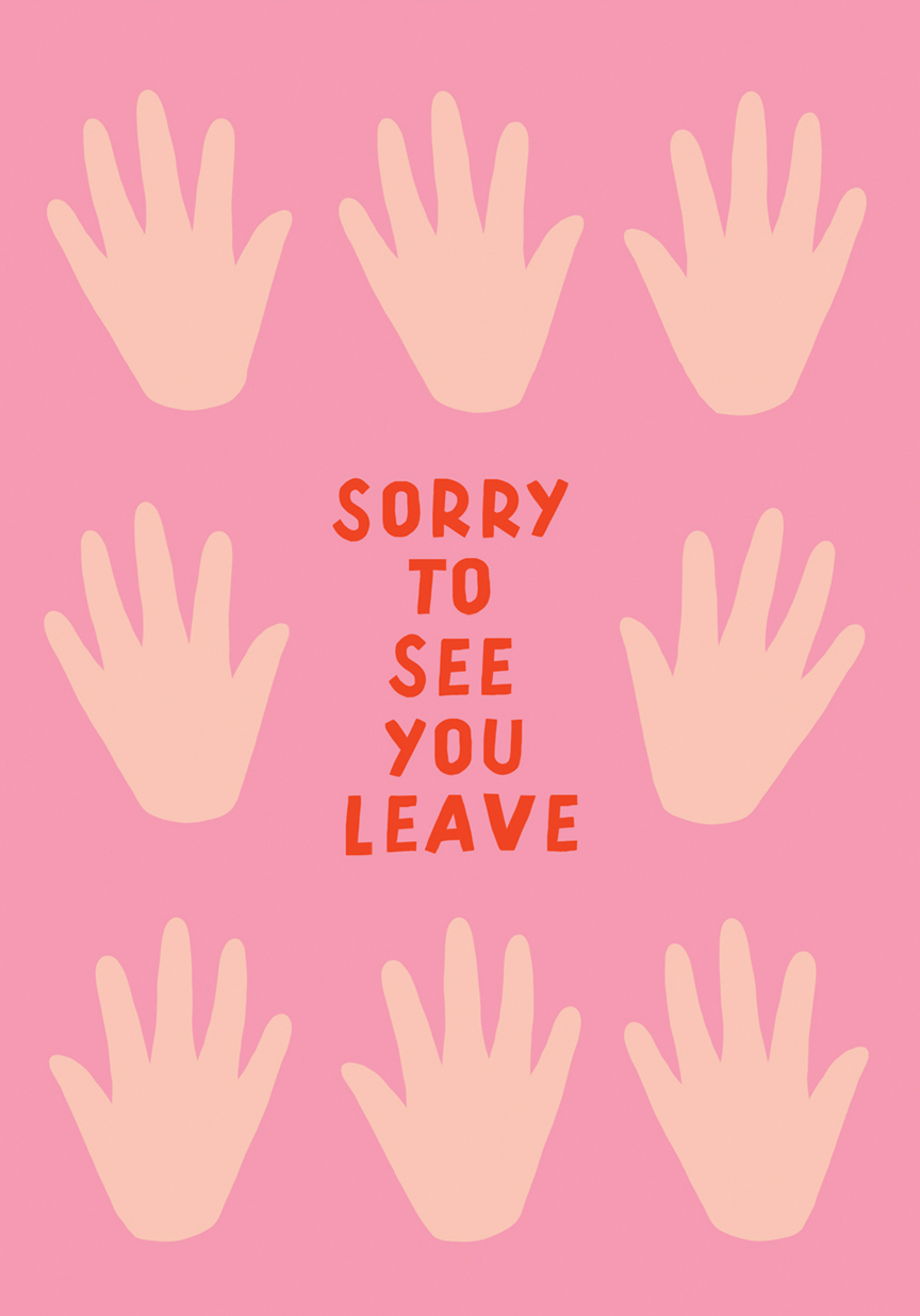 Sorry To See You Leave Greeting Card