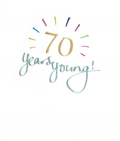 70 Years Young Birthday Card