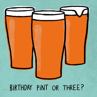 Pint or Three Birthday Card