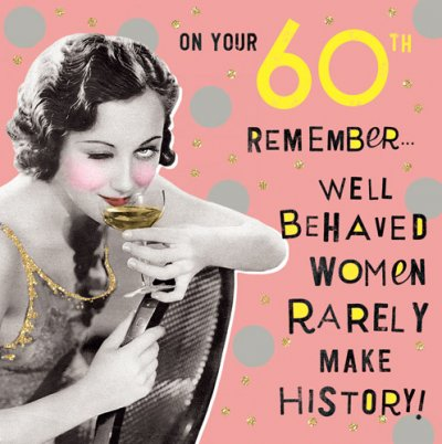 Well Behaved 60th Birthday Card